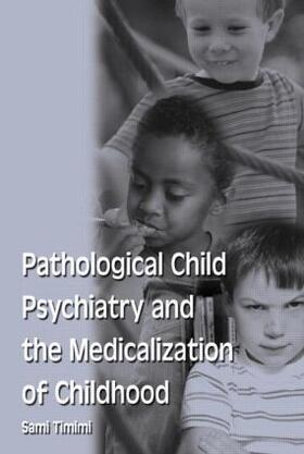 Timimi | Pathological Child Psychiatry and the Medicalization of Childhood | Buch | sack.de