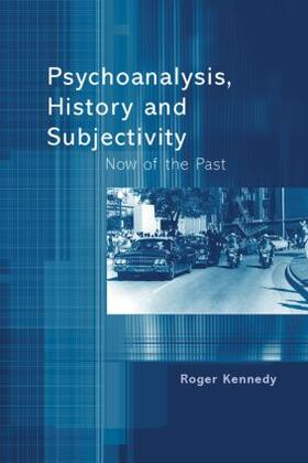 Kennedy   Psychoanalysis, History and Subjectivity   Buch   sack.de