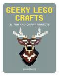 Scarfe    Geeky LEGO Crafts   Buch    Sack Fachmedien