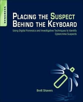 Shavers | Placing the Suspect Behind the Keyboard | Buch | sack.de