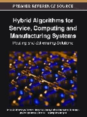 Hybrid Algorithms for Service, Computing and Manufacturing Systems | Buch | sack.de