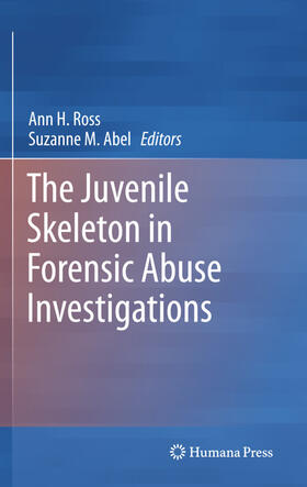 Ross / Abel | The Juvenile Skeleton in Forensic Abuse Investigations | Buch | sack.de