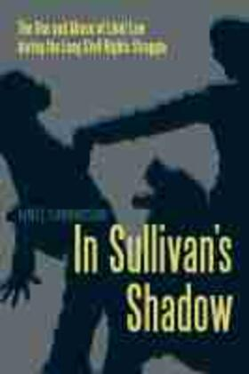 In Sullivan's Shadow: The Use and Abuse of Libel Law During the Long Civil Rights Struggle   Buch   sack.de