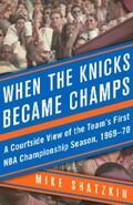 Shatzkin |  When the Knicks Became Champs | eBook | Sack Fachmedien