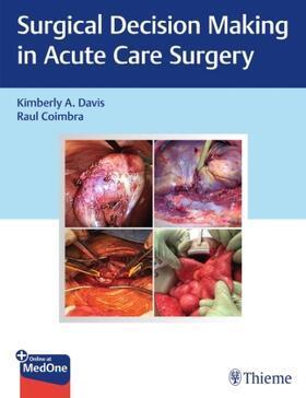 Davis / Coimbra   Surgical Decision Making in Acute Care Surgery, m. 1 Beilage   Buch   sack.de