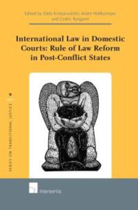 Kristjánsdóttir / Nollkaemper / Ryngaert | International Law in Domestic Courts: Rule of Law Reform in Post-Conflict States | Buch | sack.de
