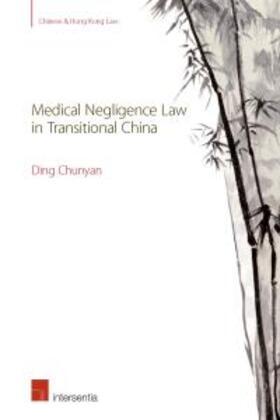 Chunyan   Medical Negligence Law in Transitional China   Buch   sack.de