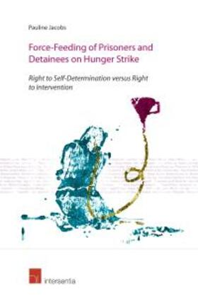Jacobs | Force-Feeding of Prisoners and Detainees on Hunger Strike | Buch | sack.de