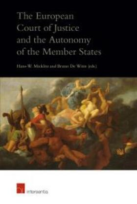 Micklitz / De Witte | The European Court of Justice and the Autonomy of the Member States | Buch | sack.de