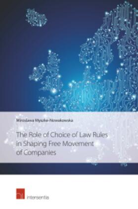 Myszke-Nowakowska   Role of Choice of Law Rules in Shaping Free Movement of Companies   Buch   sack.de