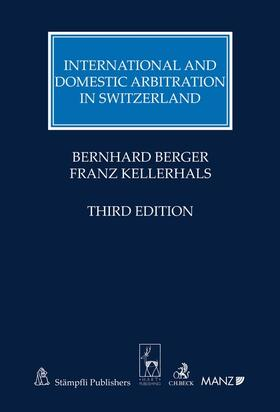 Berger / Kellerhals | International and Domestic Arbitration in Switzerland | Buch | sack.de