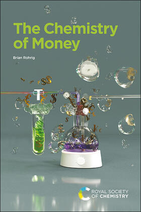 Rohrig | The Chemistry of Money | Buch | sack.de