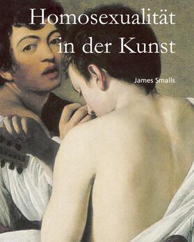 Smalls   Homosexualität in der Kunst   E-Book   sack.de
