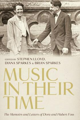 Lloyd / Sparkes / Sparkes | Music in Their Time: The Memoirs and Letters of Dora and Hubert Foss | Buch | sack.de