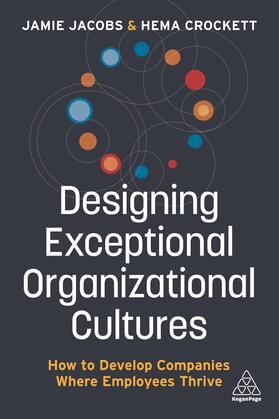 Jacobs / Crockett | Designing Exceptional Organizational Cultures | Buch | sack.de