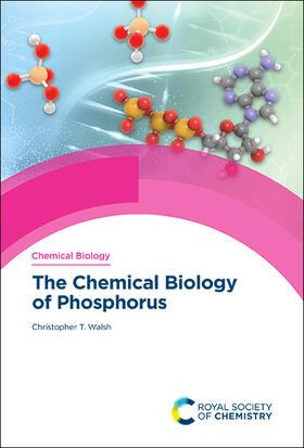 Walsh | The Chemical Biology of Phosphorus | Buch | sack.de