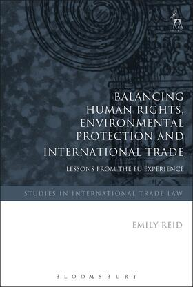 Reid | Balancing Human Rights, Environmental Protection and International Trade | Buch | Sack Fachmedien