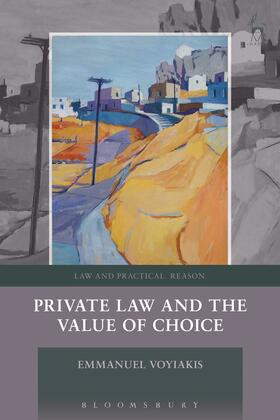 Voyiakis | Private Law and the Value of Choice | Buch | sack.de