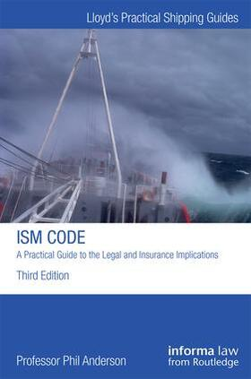 Anderson   The ISM Code: A Practical Guide to the Legal and Insurance Implications   Buch   sack.de