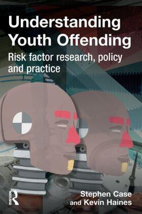 Case / Haines | Understanding Youth Offending | Buch | sack.de