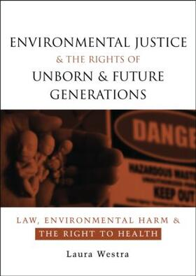 Westra | Environmental Justice and the Rights of Unborn and Future Generations | Buch | sack.de