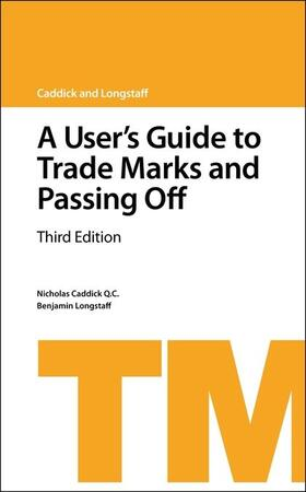 Caddick QC / Longstaff | A User's Guide to Trade Marks and Passing Off | Buch | Sack Fachmedien
