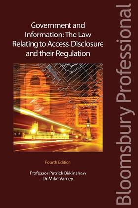 Birkinshaw / Varney | Government and Information: The Law Relating to Access, Disclosure and their Regulation | Buch | Sack Fachmedien