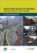 Kukadia |  Ventilation for Healthy Buildings: Reducing the Impact of Urban Air Pollution | Buch |  Sack Fachmedien