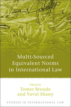 Broude / Shany | Multi-Sourced Equivalent Norms in International Law | Buch | sack.de