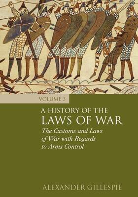 Gillespie | History of the Laws of War | Buch | sack.de