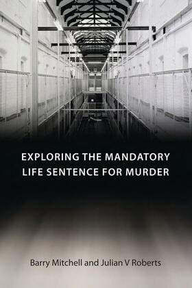 Mitchell / Roberts | Exploring the Mandatory Life Sentence for Murder | Buch | Sack Fachmedien