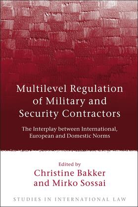 Bakker / Sossai | Multilevel Regulation of Military and Security Contractors | Buch | Sack Fachmedien