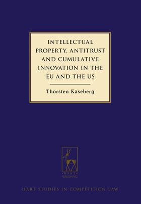 Kaseberg | Intellectual Property, Antitrust and Cumulative Innovation in the EU and the US | Buch | sack.de