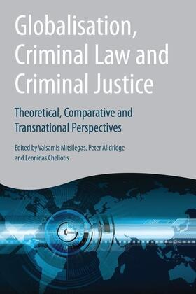 Mitsilegas / Alldridge / Cheliotis | Globalisation, Criminal Law and Criminal Justice | Buch | sack.de