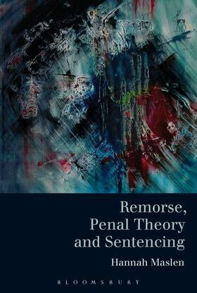 Maslen | Remorse, Penal Theory and Sentencing | Buch | Sack Fachmedien