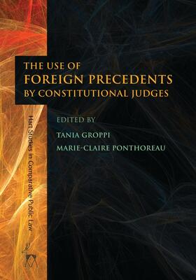 Groppi / Ponthoreau | The Use of Foreign Precedents by Constitutional Judges | Buch | Sack Fachmedien