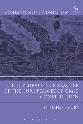 Kaupa | The Pluralist Character of the European Economic Constitution | Buch | Sack Fachmedien