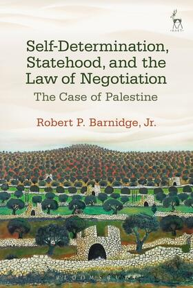 Barnidge, Jr. | Self-Determination, Statehood, and the Law of Negotiation | Buch