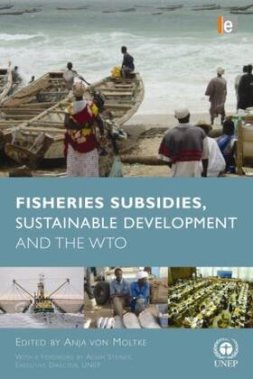 Moltke   Fisheries Subsidies, Sustainable Development and the WTO   Buch   sack.de