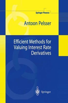 Pelsser   Efficient Methods for Valuing Interest Rate Derivatives   Buch   sack.de