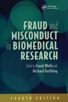 Wells / Farthing | Fraud and Misconduct in Biomedical Research, 4th edition | Buch | sack.de
