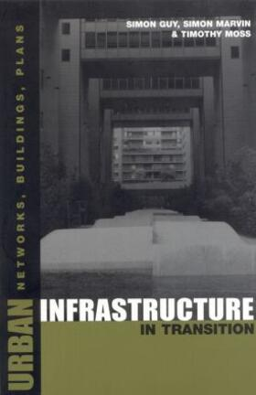 Moss / Marvin / Guy | Urban Infrastructure in Transition | Buch | sack.de