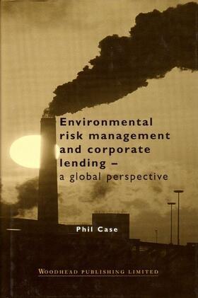 Case | Environmental Risk Management and Corporate Lending | Buch | sack.de