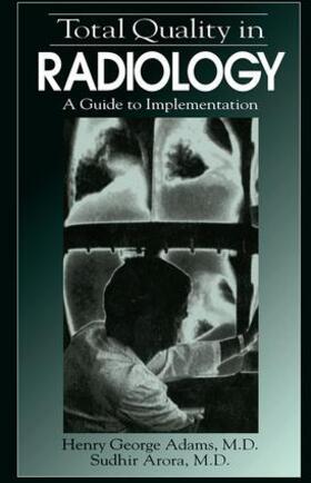Adams / Arora | Total Quality in Radiology | Buch | sack.de