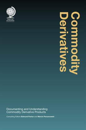 Parker / Perzanowski | Commodity Derivatives: Documenting and Understanding Commodity Derivative Products | Buch | sack.de