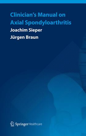Sieper / Braun | Clinician's Manual on Axial Spondyloarthritis | Buch | sack.de