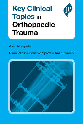 Trompeter / Page / Sprott   Key Clinical Topics in Orthopaedic Trauma   Buch   sack.de