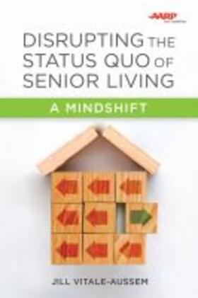 Disrupting the Status Quo of Senior Living | Buch | sack.de