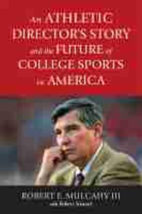 An Athletic Director's Story and the Future of College Sports in America | Buch | sack.de