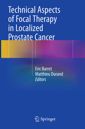 Barret / Durand | Technical Aspects of Focal Therapy in Localized Prostate Cancer | Buch | sack.de